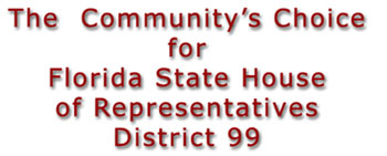 The Community's Choice for Florida House of Representatives, District 99